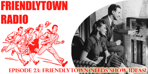 FriendlytownRadio023
