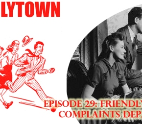 029: Friendlytown Complaints Department!