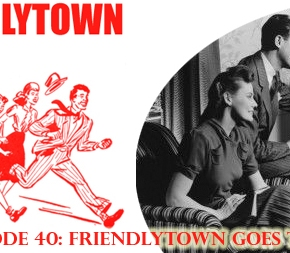 040: Friendlytown Goes to Court!