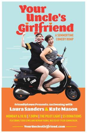TONIGHT at The Pilot Light: Your Uncle's Girlfriend Comedy Tour (Laura Sanders & Kate Mason)