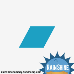NEW STUFF: RainShine Comedy Bandcamp Site (Cassette Pre-Orders), Standup ZineOut